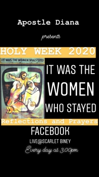 "Paschal 2020 Theme: ""IT WAS THE WOMEN WHO STAYED"" HOLY WEEK REFLECTIONS & PRAYER"